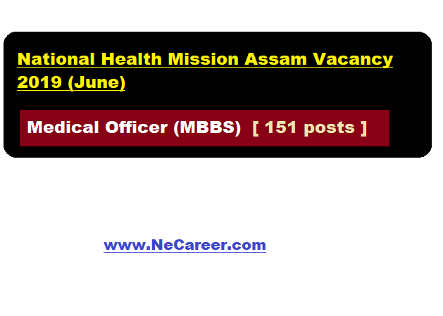 National Health Mission Assam Recruitment 2019 (June) - Medical Officer (MBBS) posts