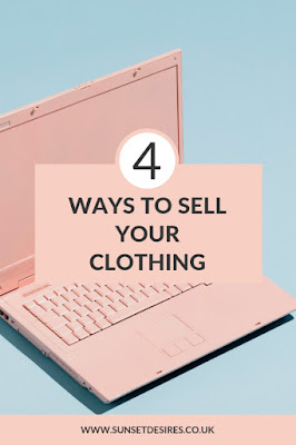 https://www.sunsetdesires.co.uk/2019/06/4-ways-to-sell-your-clothing.html