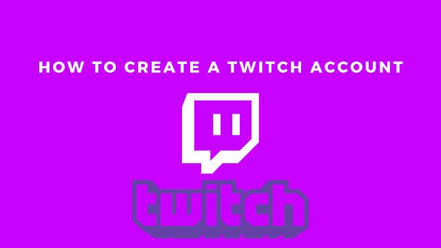 create twitch account