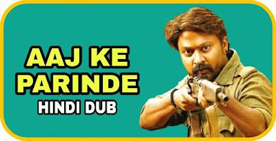 Aaj Ke Parinde Hindi Dubbed Movie