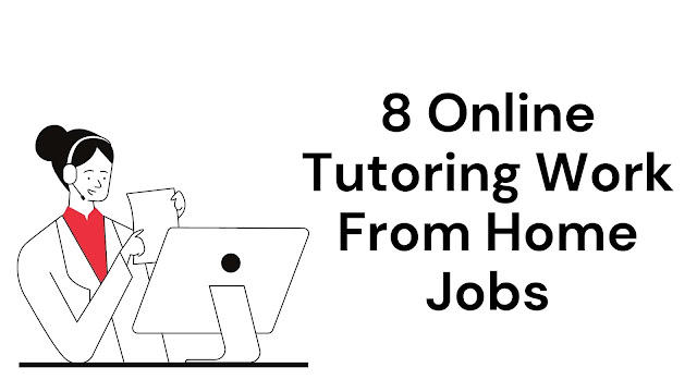 8 Online Tutoring Work From Home Jobs