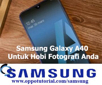 Samsung Galaxy A40 Untuk Hobi Fotografi Anda
