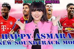 Soundtrack Happy Asmara Koplo - PES 2016/2017/2018/2019/2020