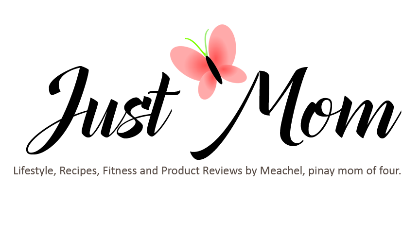 Just Mom | Lifestyle, Recipes, Fitness and Product Reviews by M, pinay mom of four.