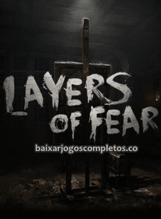 Layers of Fear - PC (Download Completo em Torrent)
