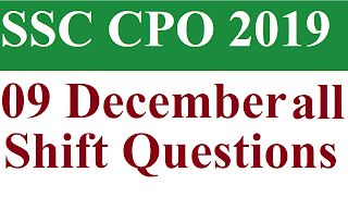 SSC CPO 09 December 2019 All Shift Questions analysis