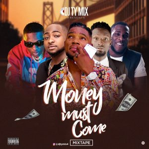 Download Mixtape Mp3:- DJ Tymix – Money Must Come