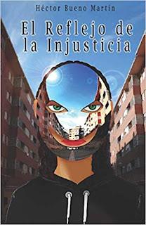 El reflejo de la injusticia- Hector Bueno Martin