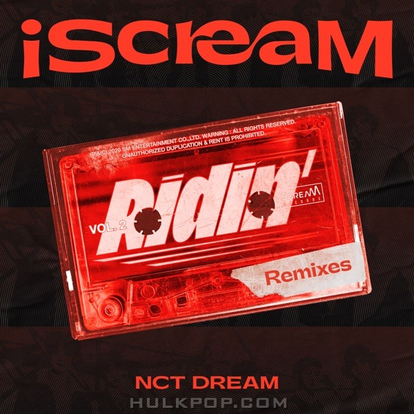 NCT DREAM – iScreaM Vol. 2 : Ridin' (Remixes) – Single