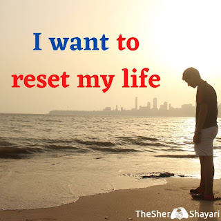i want to reset my life