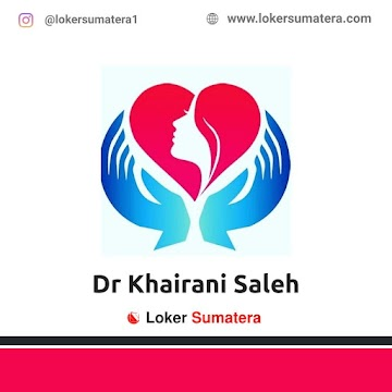 Lowongan Kerja Pekanbaru: Dr Khairani Saleh Oktober 2020