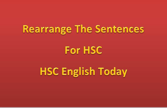 rearranging sentences - important rearrange for hsc - HSC