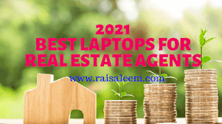 Top 10 Best Laptops For Real Estate Agents or Realtors (2021)