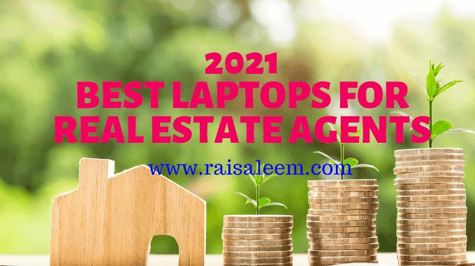 Top 10 Best Laptops For Real Estate Agents or Realtors (2021)
