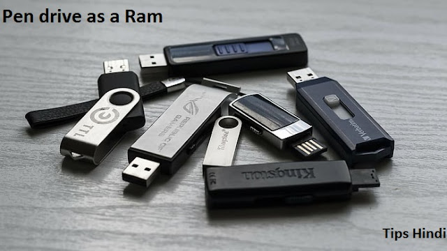 Pen drive ko RAM kaise banaye in Hindi Tips