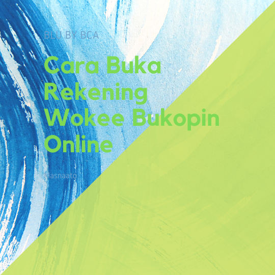 Cara Buka Rekening Wokee Bukopin Online