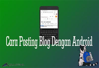 Cara Posting Di Blog Dengan Android