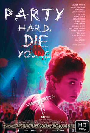 Party Hard, Die Young [1080p] [Latino-Ingles] [MEGA]