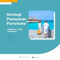 Strategi Pemasaran Destinasi Pariwisata untuk Tingkatkan Jumlah Pengunjung