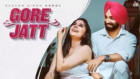 Gore Jatt Lyrics in Punjabi | Resham Singh Anmol | A1laycris