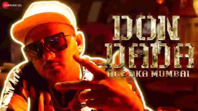 Don Dada Lyrics in English :- Ace aka Mumbai