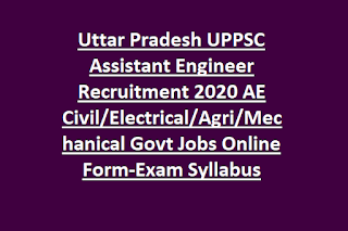 Uttar Pradesh UPPSC Assistant Engineer Recruitment 2020 AE Civil Electrical Agri Mechanical Govt Jobs Online Form-Exam Syllabus