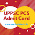 UPPSC PCS Admit Card 2017 Uttar Pradesh PCS Prelims Exam Hall Ticket