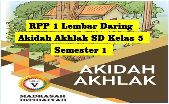 Download RPP 1 Lembar Daring Akidah Akhlak MI Kelas 5 Semester 1 Kurikulum 2013