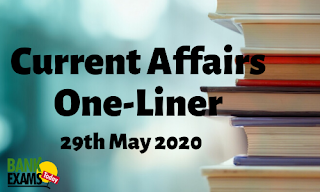Current Affairs One-Liner: 29th May 2020