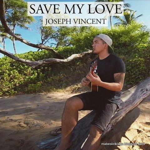 Joseph Vincent - Save My Love Lirik