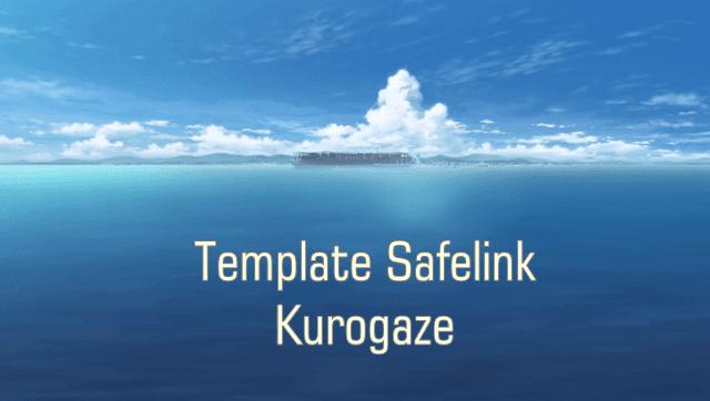 Template Safelink Kurogaze