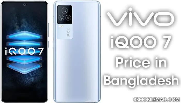 Vivo iQOO 7, Vivo iQOO 7 Price, Vivo iQOO 7 Price in Bangladesh