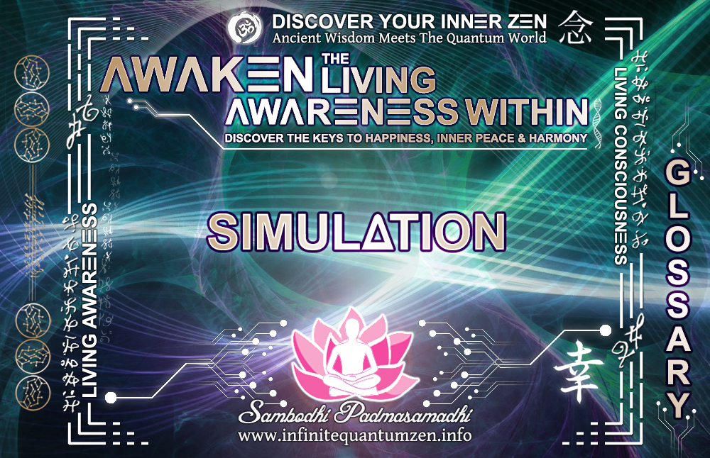 Simulation - Awaken the Living Awareness Within, Author: Sambodhi Padmasamadhi – Discover The Keys to Happiness, Inner Peace & Harmony | Infinite Quantum Zen
