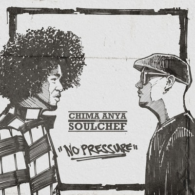 Chima Anya & SoulChef - No Pressure (2019) - Album Download, Itunes Cover, Official Cover, Album CD Cover Art, Tracklist, 320KBPS, Zip album