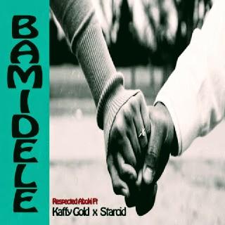 New Music:-Respectedaboki-ft Kaffy Gold ft Starcid-Bamidele