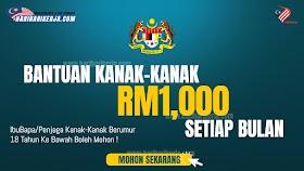 Bantuan kanak-kanak RM1,000 Setiap Bulan