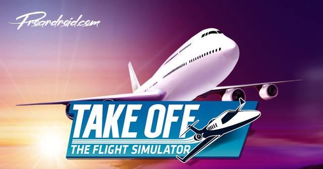 تحميل لعبة  Take Off Flight Simulator APK النسخة المهكرة للاجهزة الاندرويد