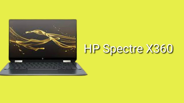 HP Specter x360: Display, Price, and Specifications in 2020.