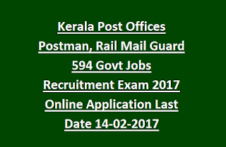 Kerala Post Offices Postman, Rail Mail Guard 594 Govt Jobs Recruitment Exam 2017 Online Application Last Date 14-02-2017