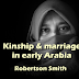 Kinship & marriage in early Arabia (1903) PDF  by  Robertson Smith