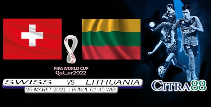 PREDIKSI SWISS VS LITHUANIA 29 MARET 2021