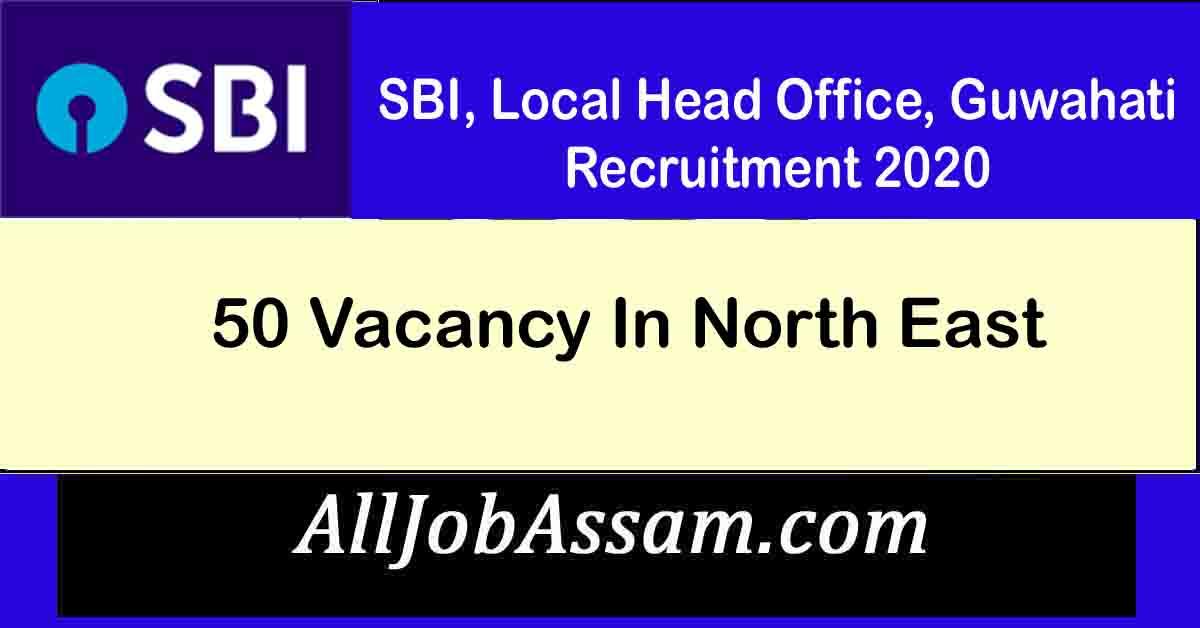 SBI, Local Head Office, Guwahati Recruitment 2020