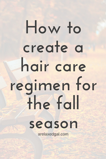 3 tips for creating a hair care regimen that's perfect for the cooler fall weather. | arelaxedgal.com