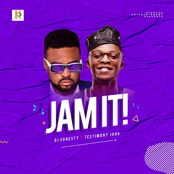 Jam It - DJ Ernesty Ft. Testimony Jaga