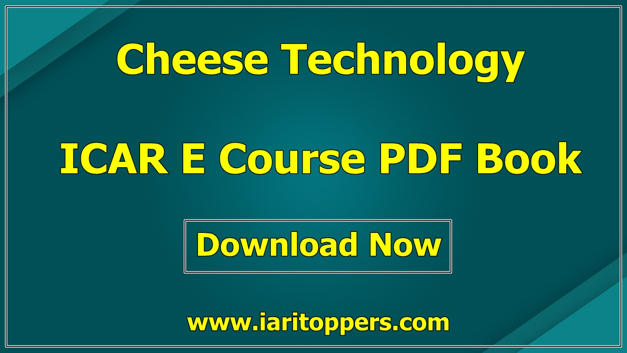 Cheese Technology ICAR e course PDF Download E Krishi Shiksha