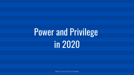 Power and Privilege in 2020