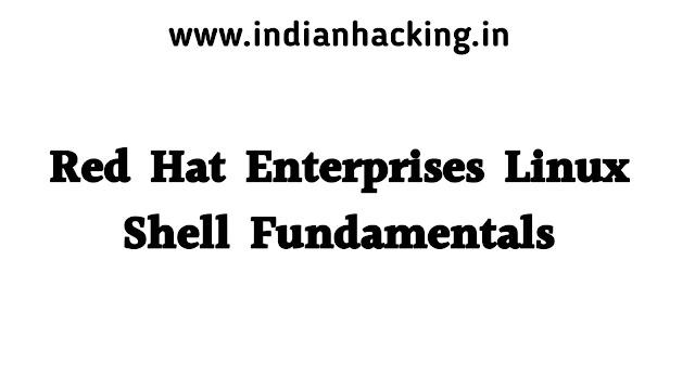 Red Hat Enterprise Linux Shell Fundamentals