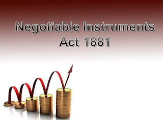 Negotiable Instruments Act –1881