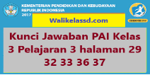 Kunci Jawaban PAI Kelas 3 Pelajaran 3 halaman 29 32 33 36 37