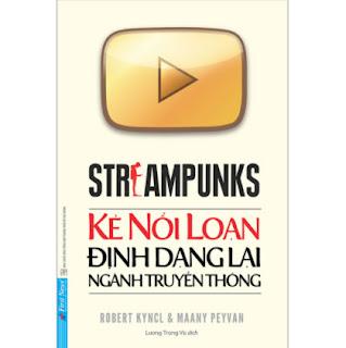 Streampunks - Kẻ Nổi Loạn Định Dạng Lại Ngành Truyền Thông ebook PDF EPUB AWZ3 PRC MOBI